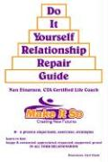 Do It Yourself Relationship Repair Guide - Einarson, Nan