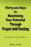 Thirty-One Keys to Maximizing Your Potential Through Prayer and Fasting - Crockett, Martha L.