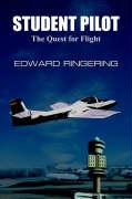 Student Pilot: The Quest for Flight - Ringering, Edward