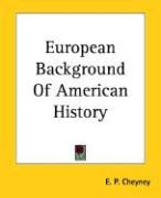 European Background of American History - Cheyney, Edward Potts