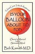 Is Your Balloon about to Pop? - Kamath MD, Bob