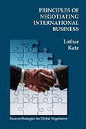 Principles of Negotiating International Business - Katz, Lothar