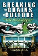 Breaking the Chains of Culture - Vukotich Ph. D. , George
