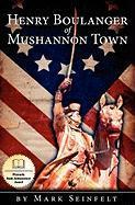 Henry Boulanger of Mushannon Town - Seinfelt, Mark