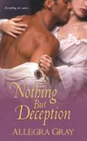 Nothing But Deception - Gray, Allegra