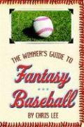 The Winner's Guide to Fantasy Baseball - Lee, Chris