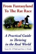 From Fantasyland to the Rat Race: A Practical Guide to Thriving in the Real World - O'Neil, Scott M.; Hinds, Eric J.