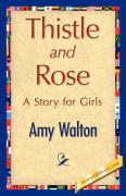 Thistle and Rose - Walton, Amy