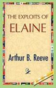 The Exploits of Elaine - Reeve, Arthur B.