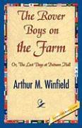 The Rover Boys on the Farm - Winfield, Arthur M.