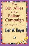 The Boy Allies in the Balkan Campaign - Hayes, Clair W.