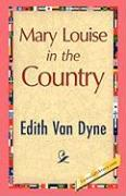 Mary Louise in the Country - Van Dyne, Edith