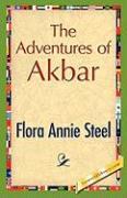The Adventures of Akbar - Steel, Flora A.