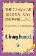 The Grammar School Boys Snowbound - Hancock, H. I.