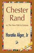 Chester Rand - Alger, Horatio, Jr.