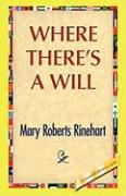 Where There's a Will - Rinehart, Mary R.
