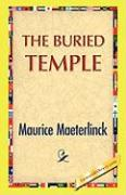The Buried Temple - Maeterlinck, Maurice