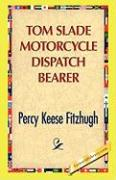 Tom Slade Motorcycle Dispatch Bearer - Fitzhugh, Percy K.