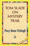 Tom Slade on Mystery Trail - Fitzhugh, Percy K.