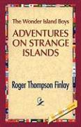 The Wonder Island Boys: Adventures on Strange Islands - Finlay, Roger T.