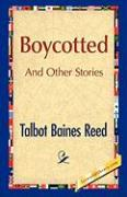 Boycotted and Other Stories - Reed, Talbot B.