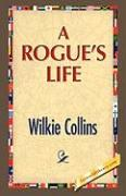A Rogue's Life - Collins, Wilkie