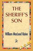 The Sheriff's Son - Raine, William M.