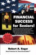 Financial Success for Seniors - Sagar, Robert A.