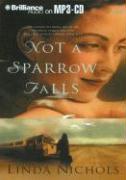 Not a Sparrow Falls - Nichols, Linda