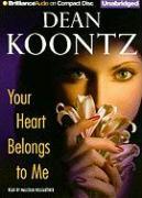 Your Heart Belongs to Me - Koontz, Dean R.