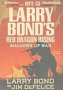 Red Dragon Rising: Shadows of War - Bond, Larry; DeFelice, Jim