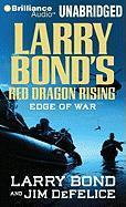 Larry Bond's Red Dragon Rising: Edge of War - Bond, Larry; DeFelice, Jim
