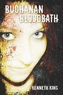 Buchanan Bloodbath - King, Kenneth