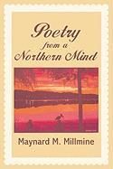 Poetry from a Northern Mind - Millmine, Maynard M.