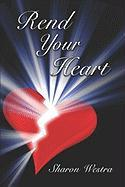 Rend Your Heart - Westra, Sharon