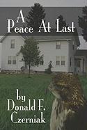 A Peace at Last - Czerniak, Donald F.