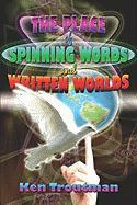 The Place of Spinning Words and Written Worlds - Troutman, Ken