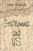 Gra'momma and Us - Simmons, James