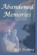 Abandoned Memories - Freiberg, D. H.