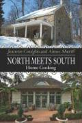 North Meets South: Home Cooking - Coniglio, Jeanette; Sheriff, Aimee