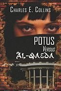 Potus Versus Al-Qaeda - Collins, Charles E.