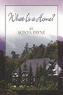 What Is a Home? - Payne, Sonya