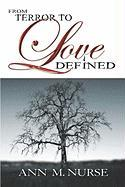 From Terror to Love Defined - Nurse, Ann M.