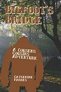 Bigfoot's Bridge: A Cousens Cousins Adventure - Farnes, Catherine