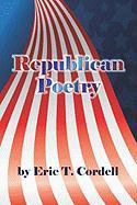 Republican Poetry - Cordell, Eric T.