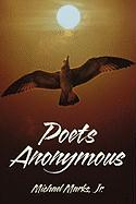 Poets Anonymous - Marks, Michael, Jr.; Marks Jr, Michael