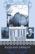 My Dad, the Preacher - Dayhoff, Ruth Ann
