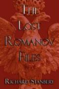 The Lost Romanov Files - Stanbery, Richard