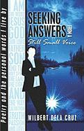 Seeking Answers from a Still Small Voice - Cruz, Wilbert Dela