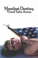 Manifest Destiny - Arnon, Vered Talor